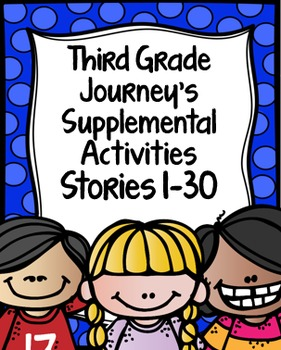 Third Grade Journey's Supplemental Activities Bundled Stories 1-30