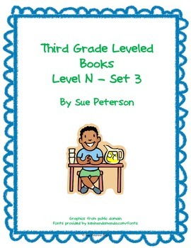 Third Grade Leveled Books Level N Set 3 By Sue Peterson Tpt