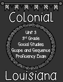 Third Grade Louisiana Social Studies Unit 3 Scope and Sequence Proficiency Exam