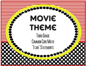 Third Grade Math Common Core Standards - I Can Statements - Movie Theme