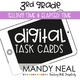 Third Grade Digital Math Task Cards ~ Telling Time & Elapsed Time