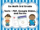 Go Math 3rd Grade Tests BUNDLE - Distance Learning Compatible!