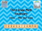 Third Grade Math Vocabulary- I Have... Who Has? Game