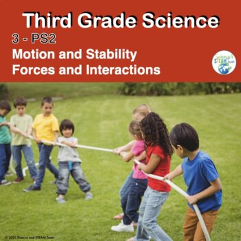 Third Grade NGSS 3-PS2:   Motion and Stability and Forces and Interactions  Unit