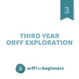 Third Year Orff Exploration
