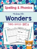 3rd Grade Reading Wonders (Unit 6) Spelling and Phonics (copyright 2014 version)