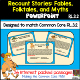 Third Grade Recount Stories Fables Folktales and Myths PowerPoint