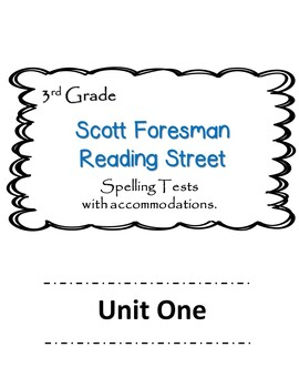Scott Foresman Reading Street 3rd Grade U-1  Spelling Test w/ accommodations