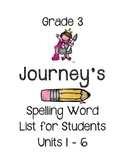 Third Grade Spelling Word List for Journey's Units 1 - 6