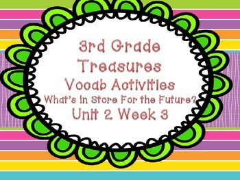 Third Grade Treasures Unit 2 Week 3 Vocab Games What's Store For Our Future