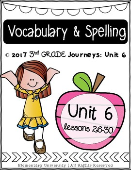 Third Grade, Unit 6, Journeys 2017 Vocabulary and Spelling