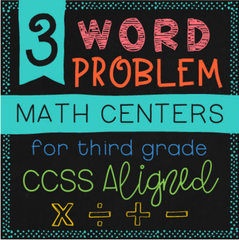 Third Grade Word Problem Math Centers | CCSS Aligned