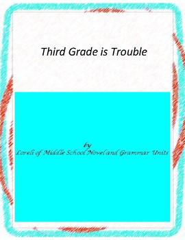 Third Grade is Trouble Literature and Grammar Unit