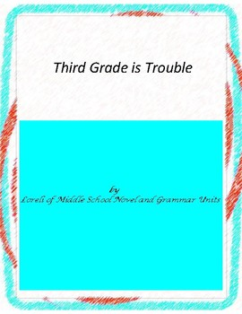 Third Grade is Trouble Novel Unit with Literary and Gramma