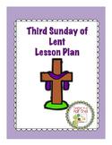 Third Week of Lent Lesson Plan