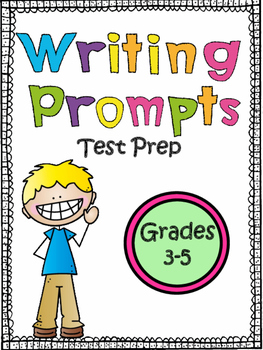 Writing Prompts: Prepare for Writing Assessments