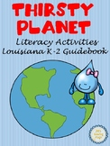 Thirsty Planet Literacy Activities for the Louisiana K-2 G