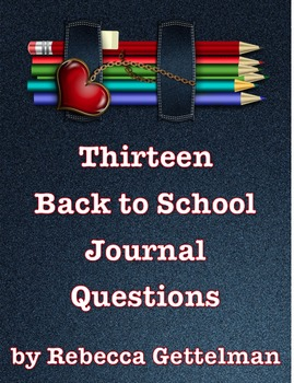 Thirteen Back to School/Beginning of the Year Journal Questions/Journal Prompts