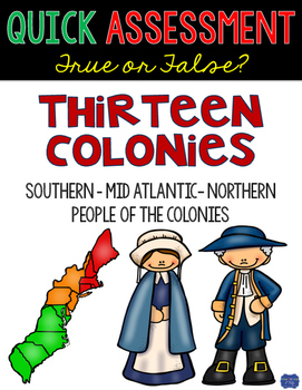 13 Colonies Assessment Quick True or False Test for Colonial America
