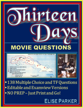 Thirteen Days (Movie) -  138 Questions! - Examview and Editable Formats