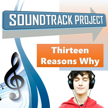 Thirteen Reasons Why - Soundtrack Project