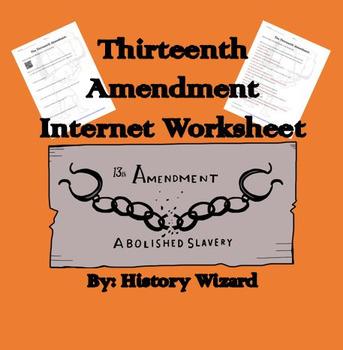 Thirteenth Amendment Internet Worksheet By History Wizard Tpt