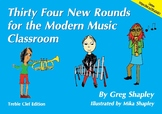 Thirty Four New Rounds for the Modern Music Classroom