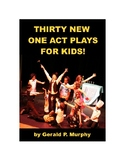 Thirty New One Act Plays for Kids