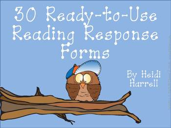 Thirty Ready to Use Reading Response Forms