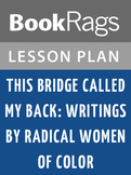 This Bridge Called My Back: Writings by Radical Women of Color Lesson Plans