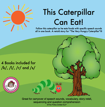"""""""This Caterpillar Can Eat!""""  A retold story for targeted speech sounds!"""