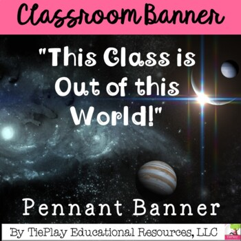 This Class is Out of this World! Pennant Classroom Decor