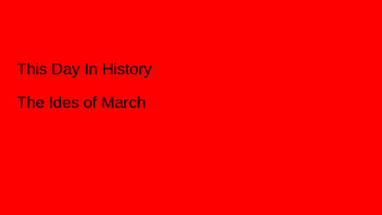 This Day In History Slideshow March 15th