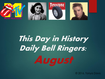 This Day in History Bell Ringers with Video Links:  August