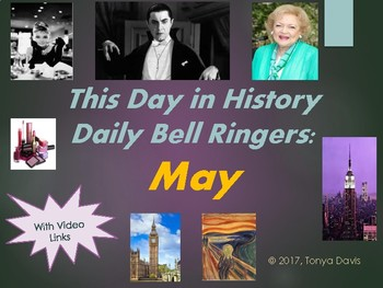This Day in History Daily Bell Ringers with Video Links:  May