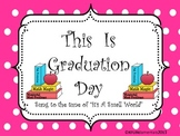 Kindergarten Graduation Day Song Words (tune of It's A Sma