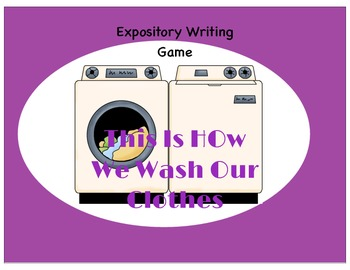 This Is How We Wash Our Clothes - Expository writing and games