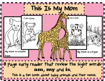 This Is My Mom/Emergent Reader/Mother and Baby Animals