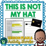 This Is Not My Hat by Jon Klassen Lesson Plan and Activities