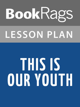 This Is Our Youth Lesson Plans