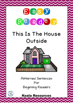 This Is The House Outside Easy Reader Patterned Sentences For Beginning Readers