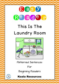 This Is The Laundry Room Easy Reader Patterned Sentences For Beginning Readers