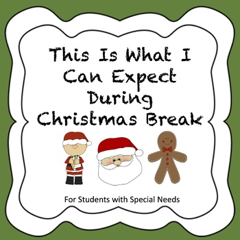 This Is What I Can Expect During Christmas Break - Social Story