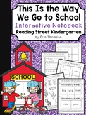 This Is the Way We Go to School Interactive Notebook~Reading Street Kindergarten