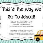 This Is the Way We Go to School: Math and Literacy Mini Unit