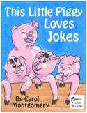 This Little Piggy Loves Jokes; Readers Theater, Fluency, C