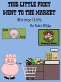 This Little Piggy Went to the Market Money Unit