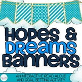 Hopes and Dreams Banners - Back To School Read Aloud and Goal Setting Activity