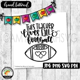 This Teacher Love Fall and Football SVG Design