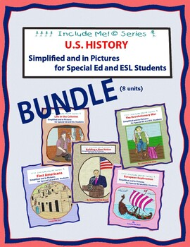 U.S. History Simplified in Pictures For Special Ed and ESL/ELL BUNDLE